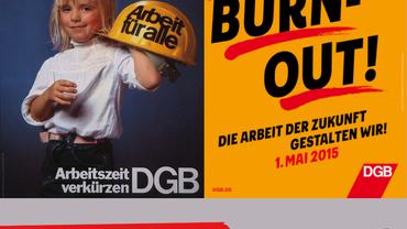 """Zwei 1. Mai Plakate des DGB zum Thema Arbeitszeit mit den Slogans: """" Jetzt für doch morgen für mich""""; """" Bye Bye Burn out"""" und darunter der Text: """"Einführung der 48-Stunden-Woche 1945"""" sowie das Logo der ver.di Region Saar Trier"""